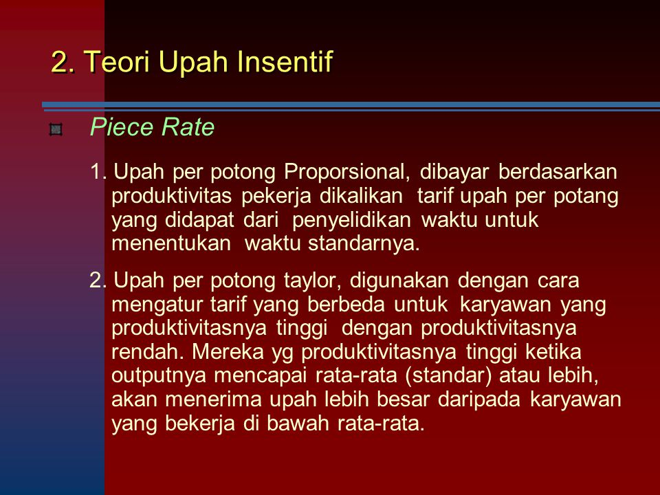 2. Teori Upah Insentif Piece Rate