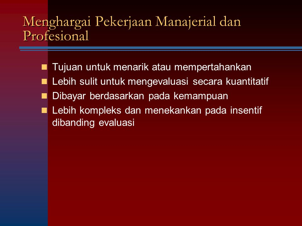 Menghargai Pekerjaan Manajerial dan Profesional