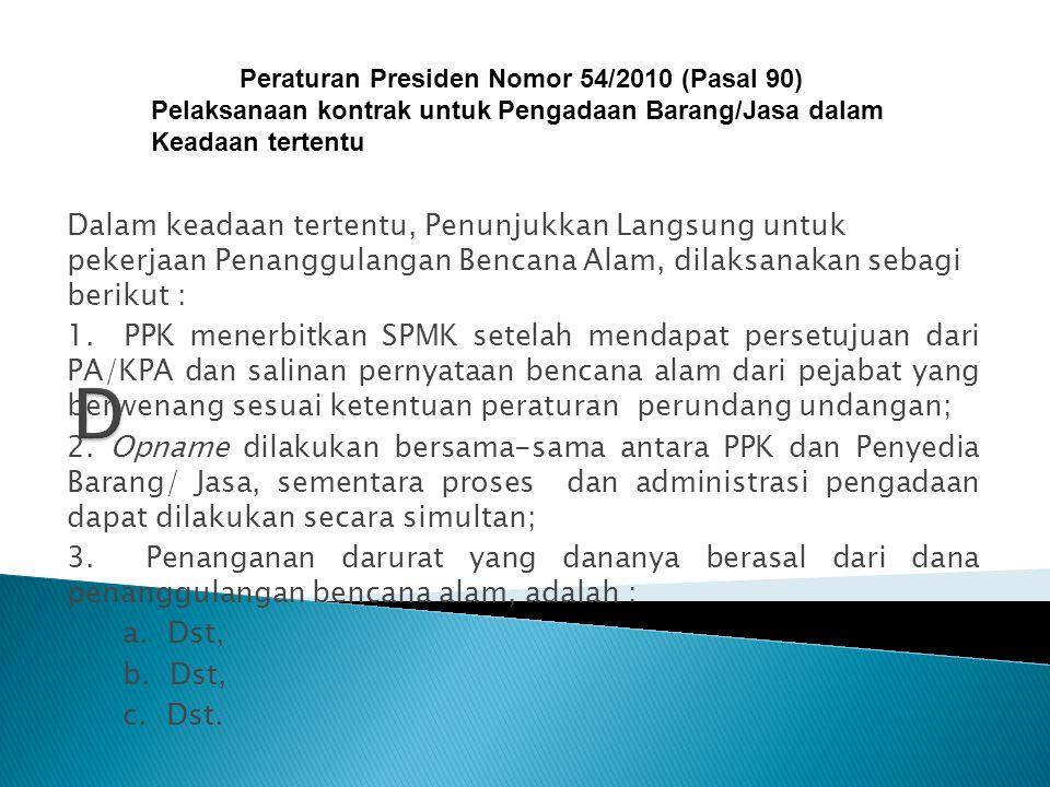 Peraturan Presiden Nomor 54/2010 (Pasal 90)