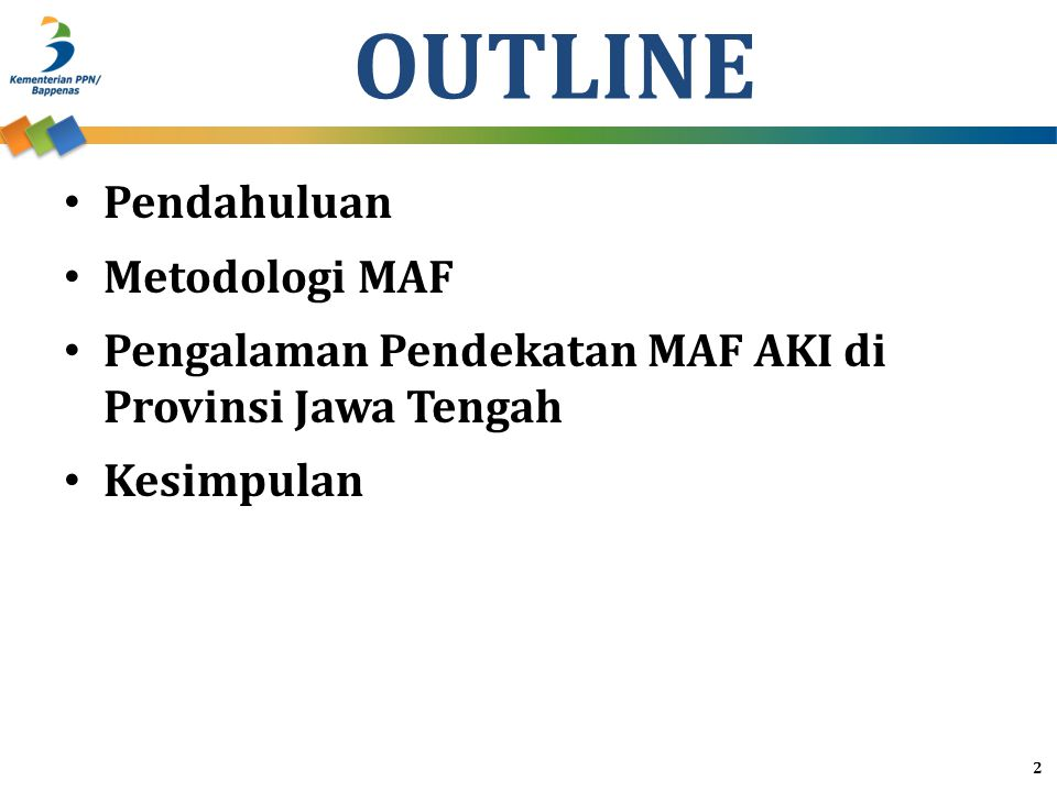 OUTLINE Pendahuluan Metodologi MAF