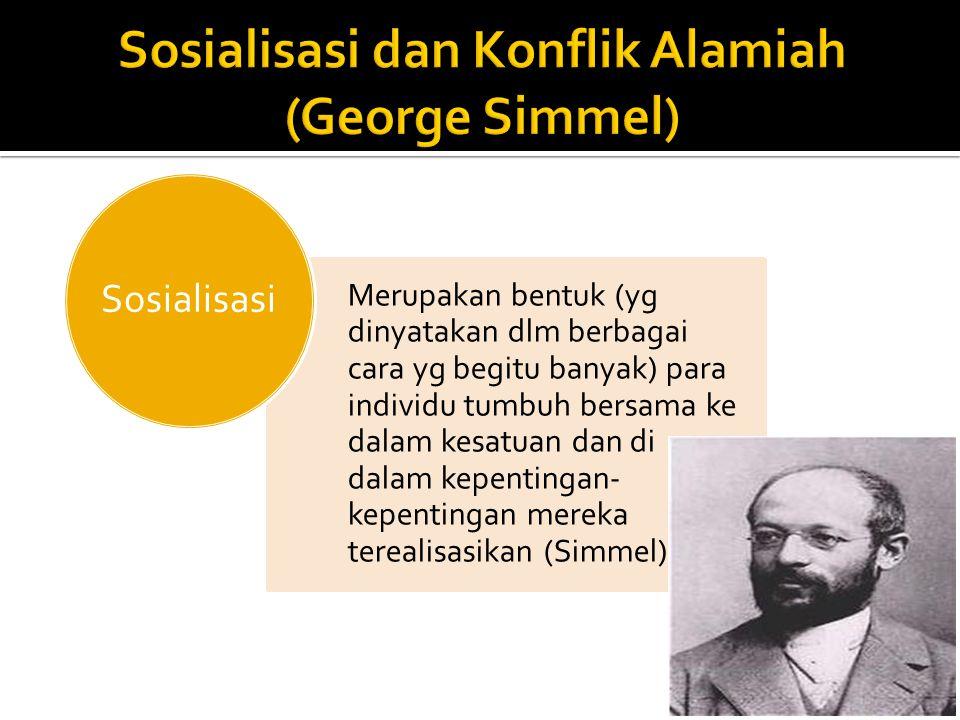 Sosialisasi dan Konflik Alamiah (George Simmel)