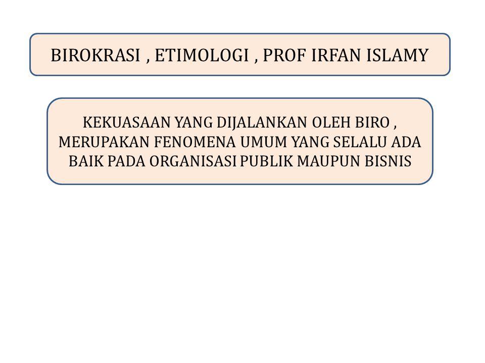 BIROKRASI , ETIMOLOGI , PROF IRFAN ISLAMY