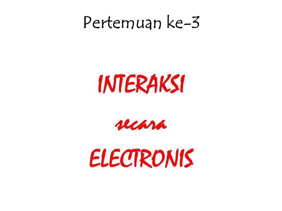 INTERAKSI secara ELECTRONIS