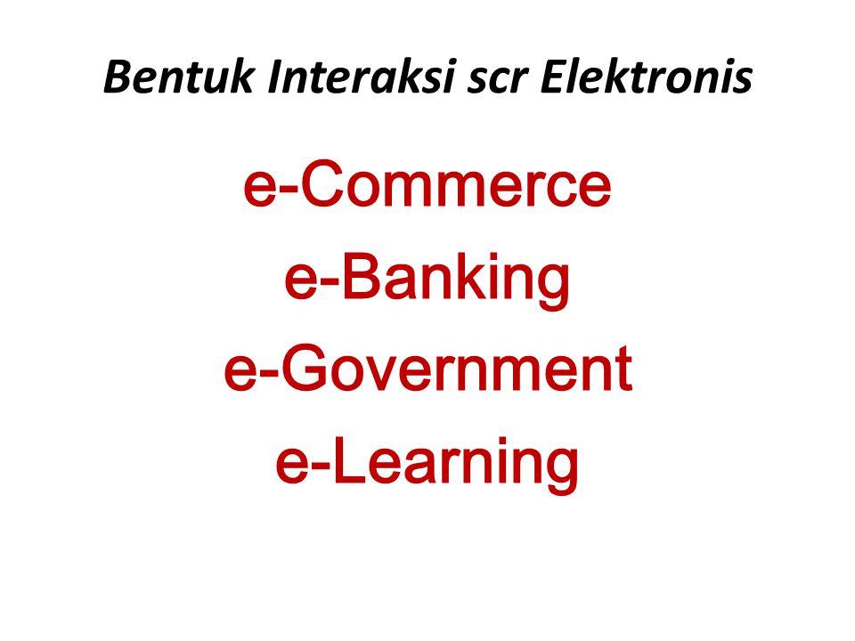 Bentuk Interaksi scr Elektronis