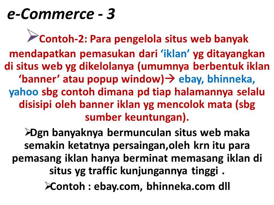 Contoh : ebay.com, bhinneka.com dll