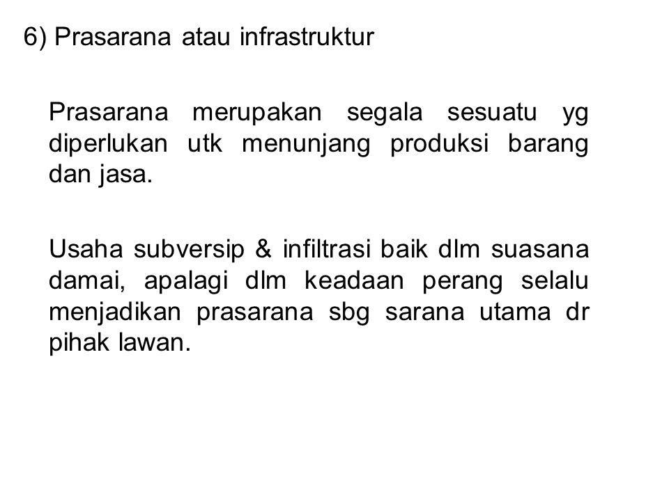 6) Prasarana atau infrastruktur