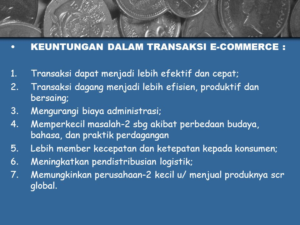 KEUNTUNGAN DALAM TRANSAKSI E-COMMERCE :