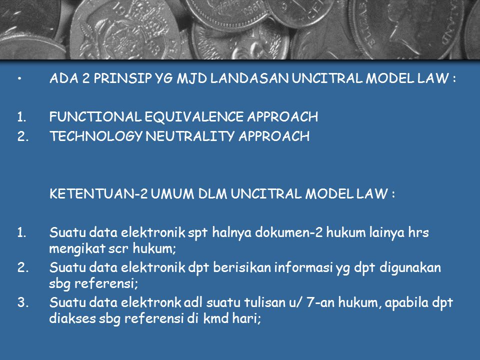 ADA 2 PRINSIP YG MJD LANDASAN UNCITRAL MODEL LAW :