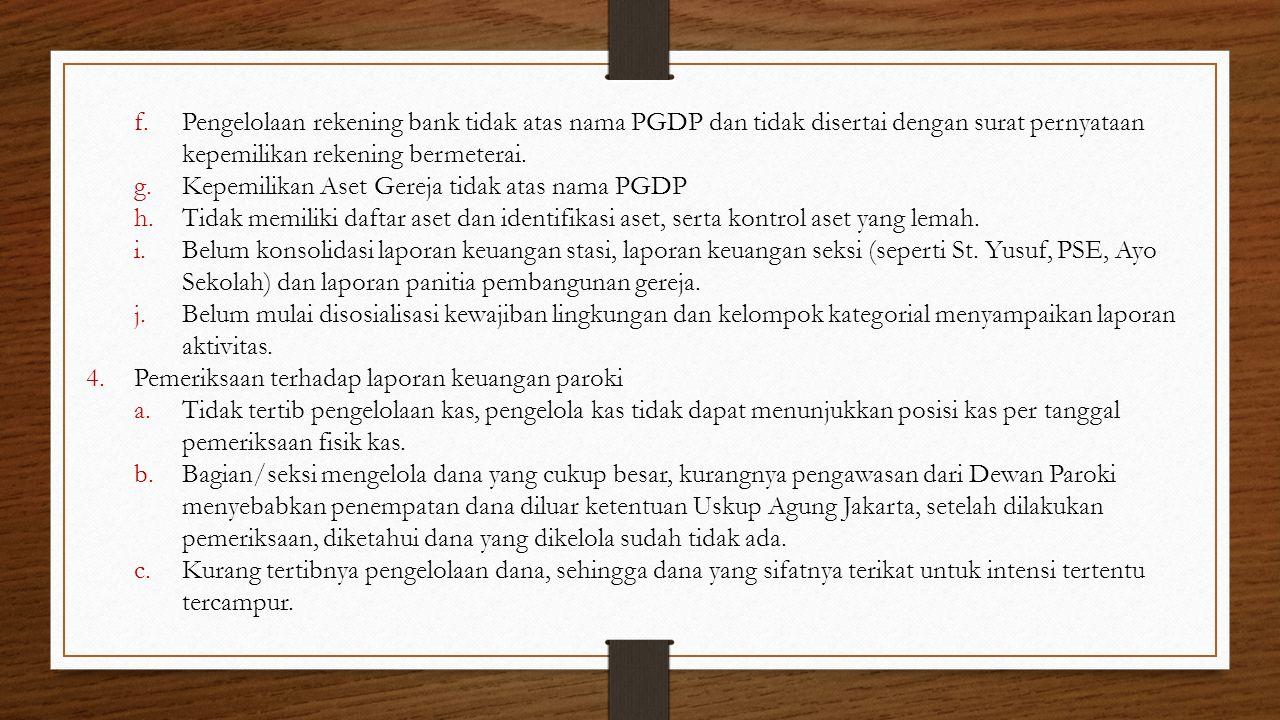 Pengelolaan rekening bank tidak atas nama PGDP dan tidak disertai dengan surat pernyataan kepemilikan rekening bermeterai.