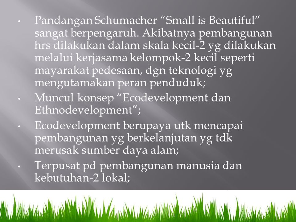 Pandangan Schumacher Small is Beautiful sangat berpengaruh
