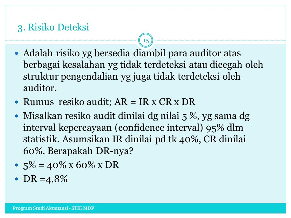 Rumus resiko audit; AR = IR x CR x DR