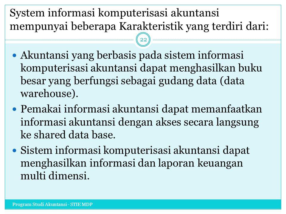 System informasi komputerisasi akuntansi mempunyai beberapa Karakteristik yang terdiri dari: