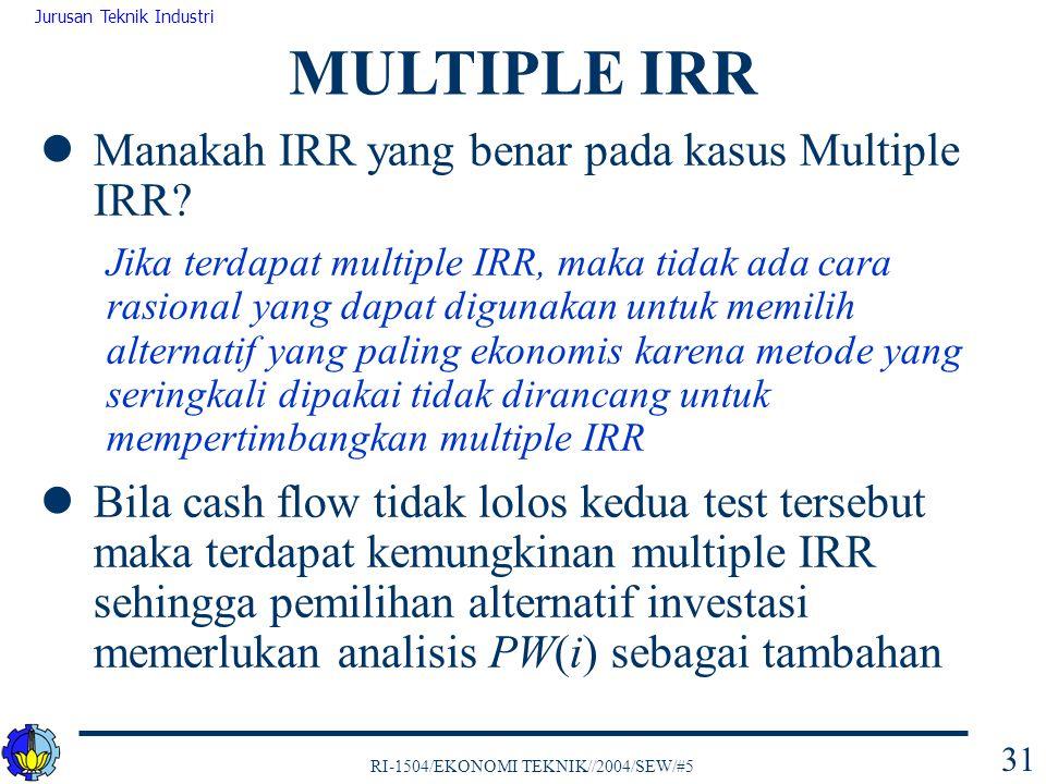 MULTIPLE IRR Manakah IRR yang benar pada kasus Multiple IRR