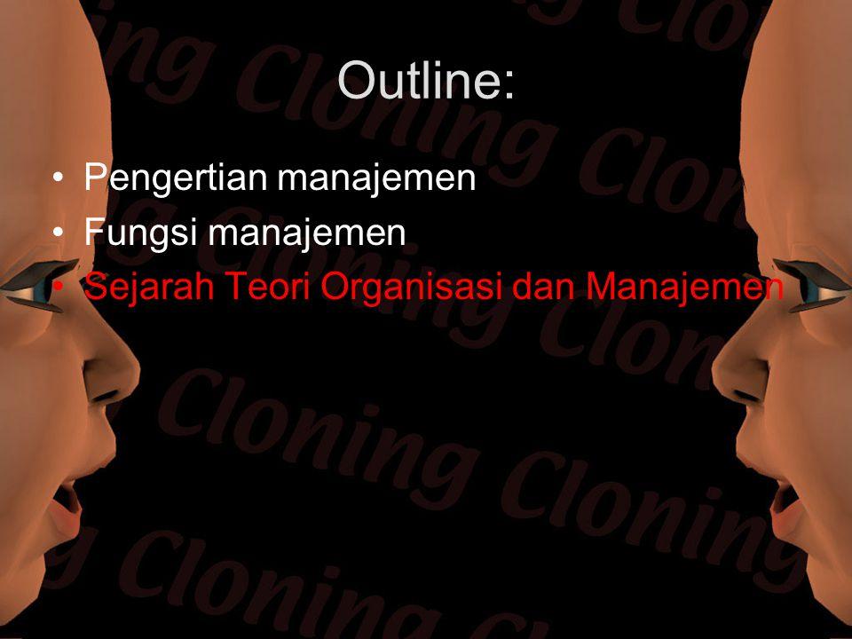 Outline: Pengertian manajemen Fungsi manajemen