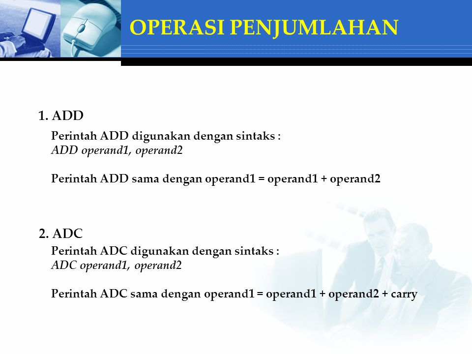 OPERASI PENJUMLAHAN 1. ADD 2. ADC