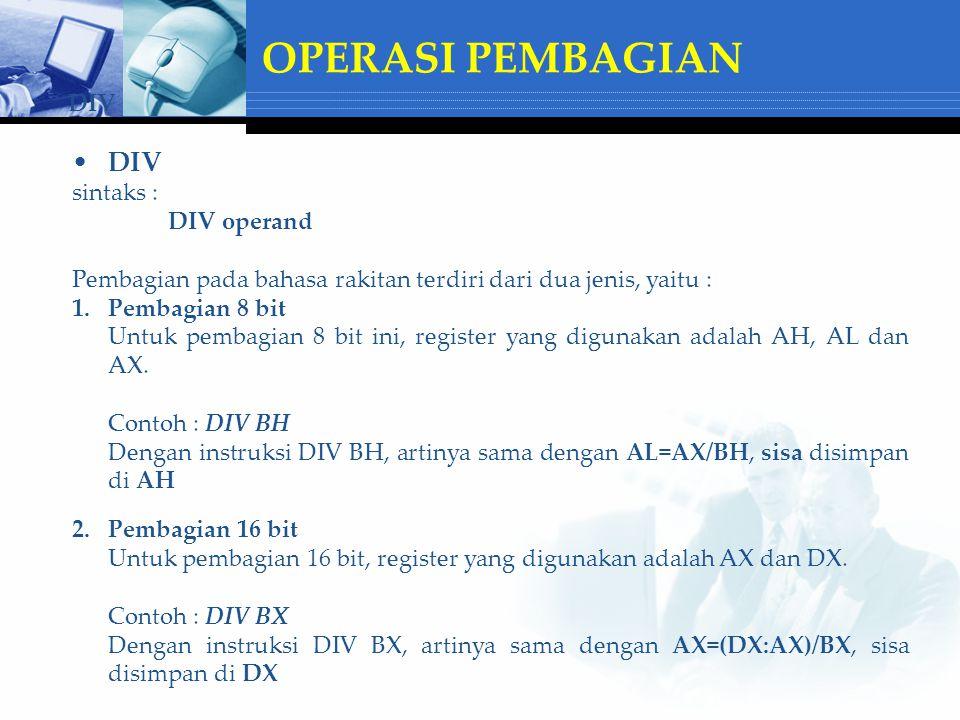 OPERASI PEMBAGIAN DIV DIV sintaks : DIV operand