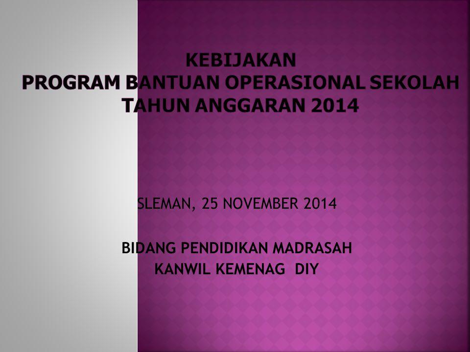 KEBIJAKAN PROGRAM BANTUAN OPERASIONAL SEKOLAH TAHUN ANGGARAN 2014
