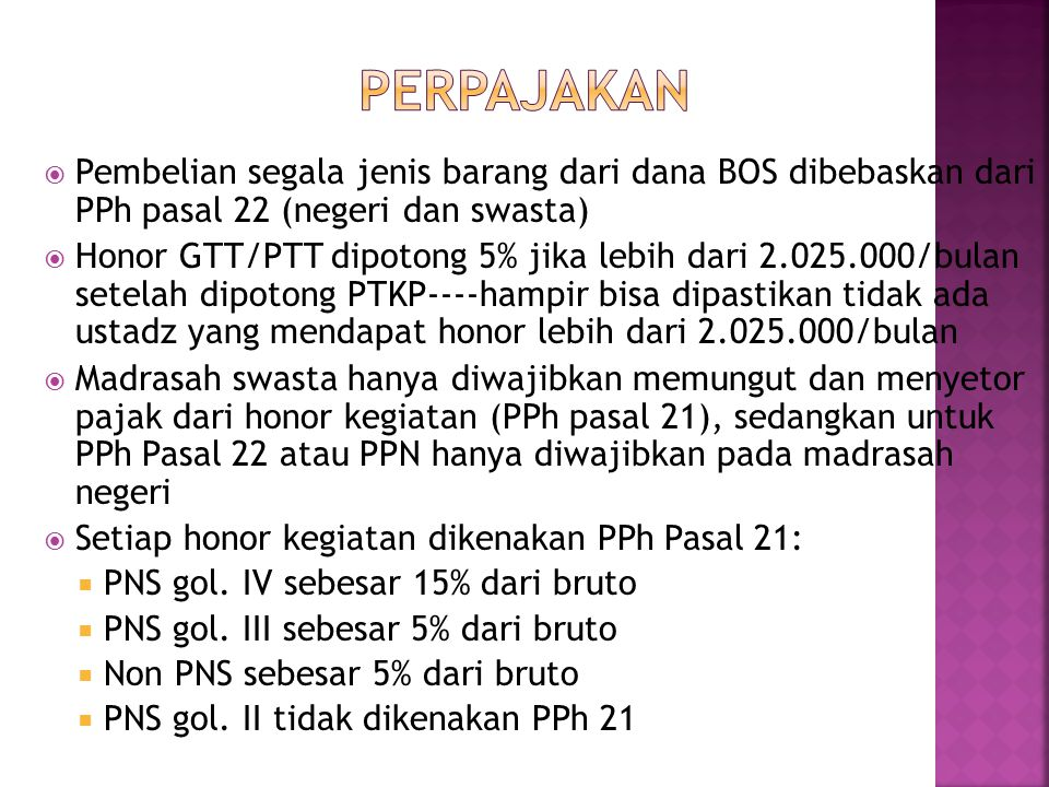 PERPAJAKAN Pembelian segala jenis barang dari dana BOS dibebaskan dari PPh pasal 22 (negeri dan swasta)