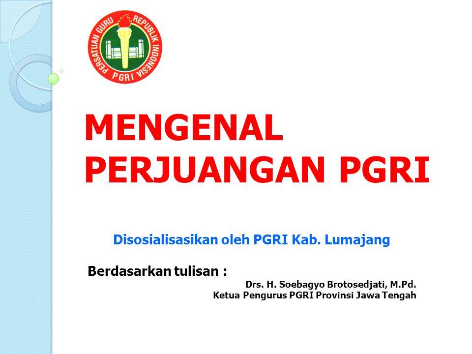 Disosialisasikan oleh PGRI Kab. Lumajang