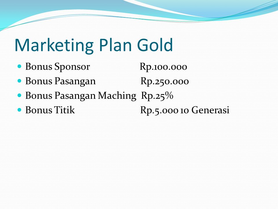 Marketing Plan Gold Bonus Sponsor Rp.100.000 Bonus Pasangan Rp.250.000