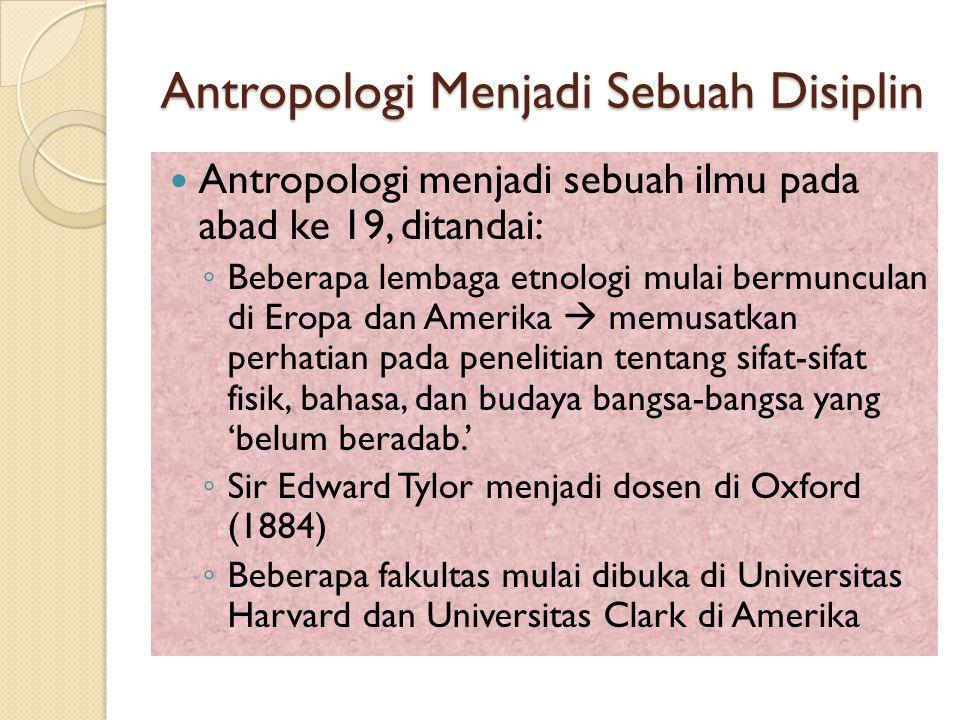 Antropologi Menjadi Sebuah Disiplin