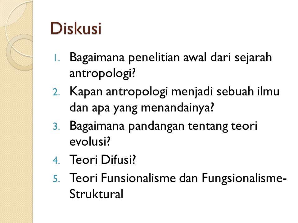 Diskusi Bagaimana penelitian awal dari sejarah antropologi