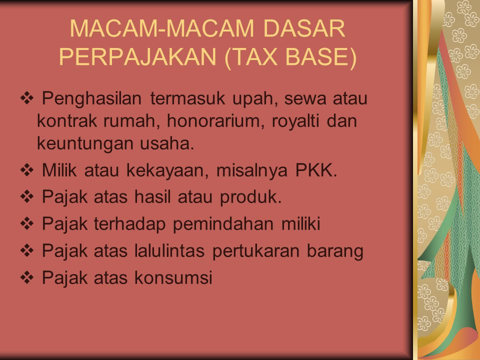 MACAM-MACAM DASAR PERPAJAKAN (TAX BASE)