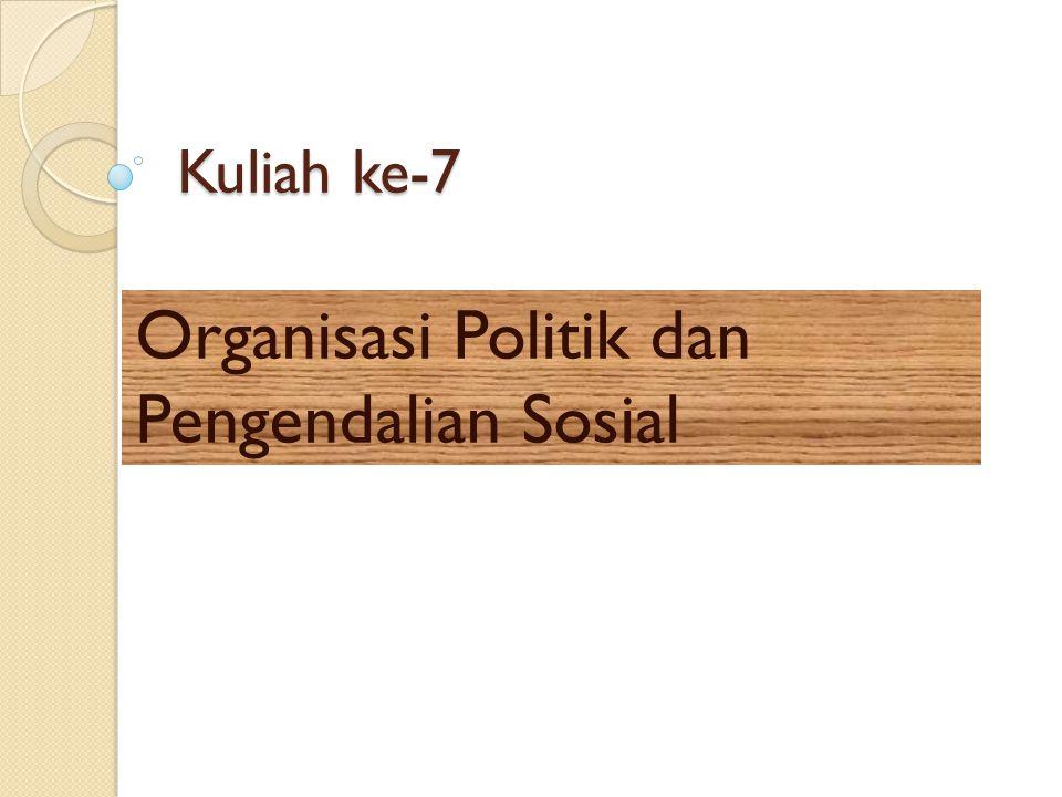 Organisasi Politik dan Pengendalian Sosial