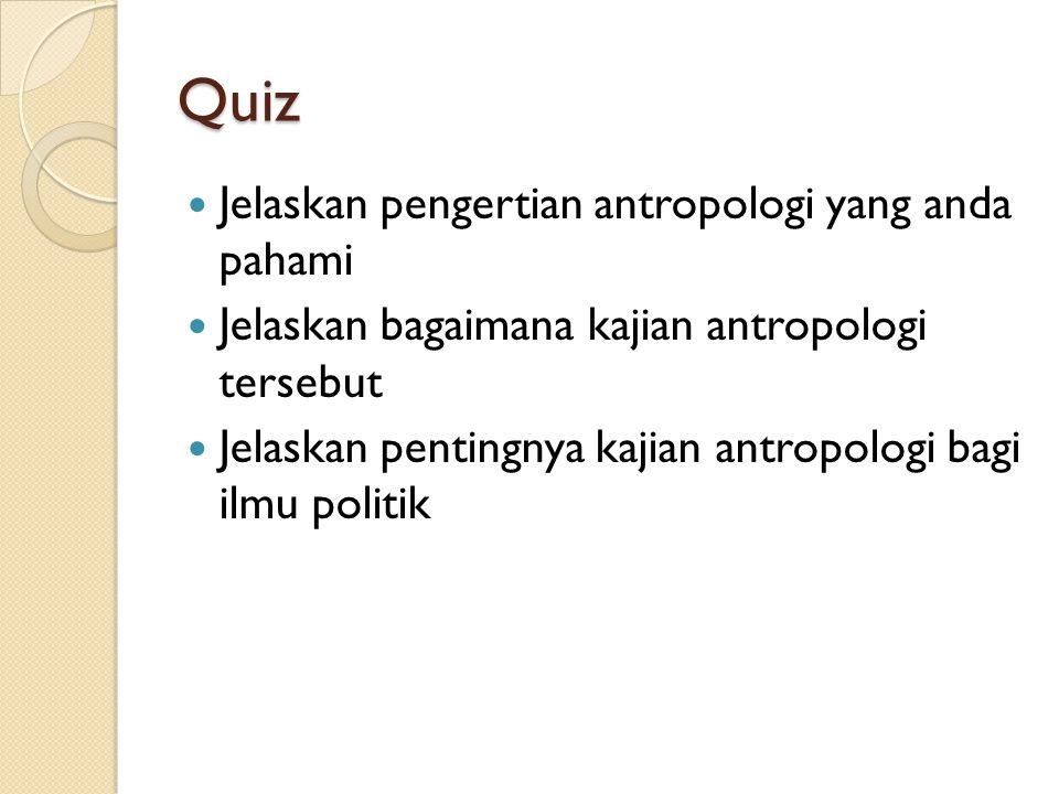 Quiz Jelaskan pengertian antropologi yang anda pahami