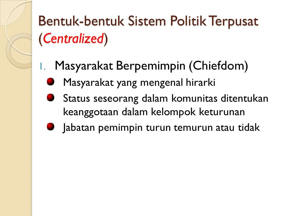 Bentuk-bentuk Sistem Politik Terpusat (Centralized)