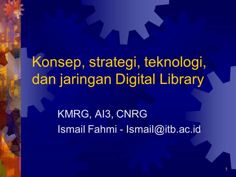 Konsep, strategi, teknologi, dan jaringan Digital Library