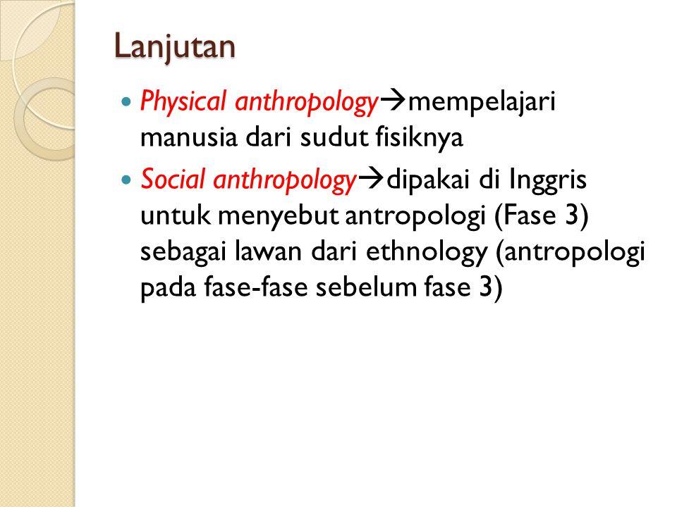 Lanjutan Physical anthropologymempelajari manusia dari sudut fisiknya