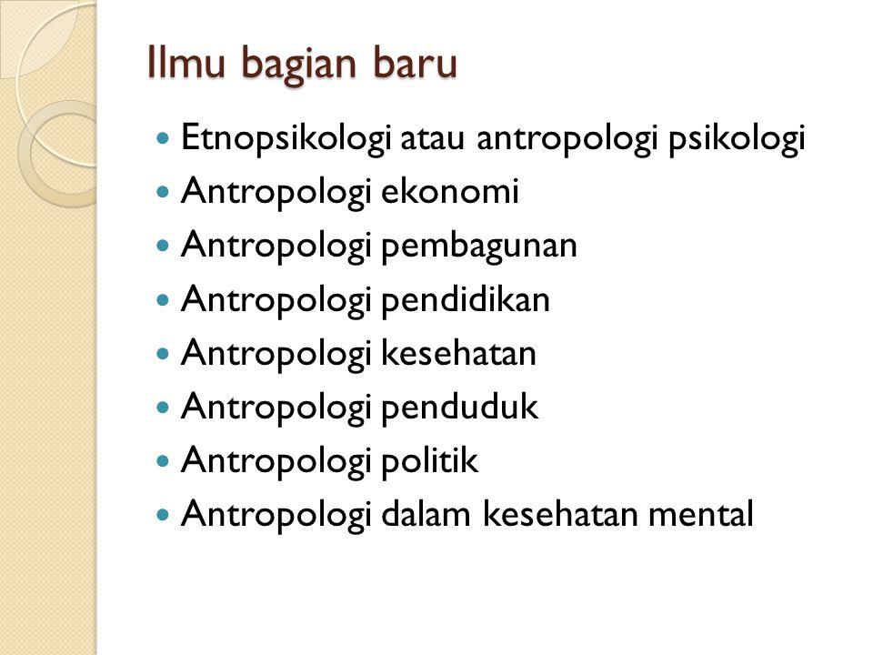 Ilmu bagian baru Etnopsikologi atau antropologi psikologi