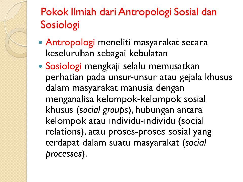 Pokok Ilmiah dari Antropologi Sosial dan Sosiologi
