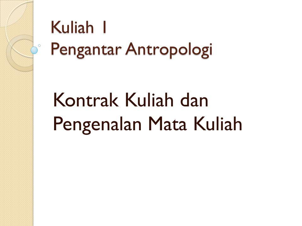 Kuliah 1 Pengantar Antropologi