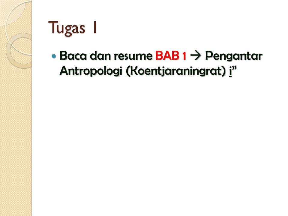 Tugas 1 Baca dan resume BAB 1  Pengantar Antropologi (Koentjaraningrat) i