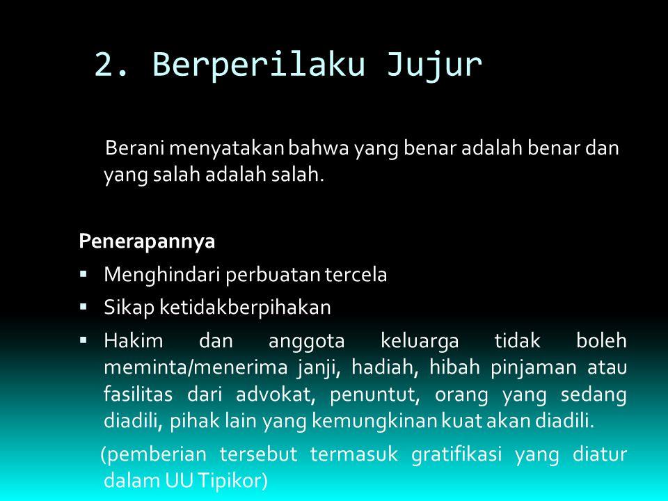 2. Berperilaku Jujur Berani menyatakan bahwa yang benar adalah benar dan yang salah adalah salah. Penerapannya.