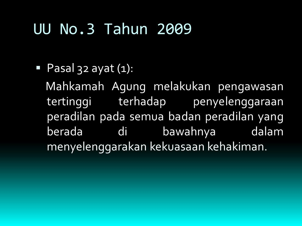 UU No.3 Tahun 2009 Pasal 32 ayat (1):