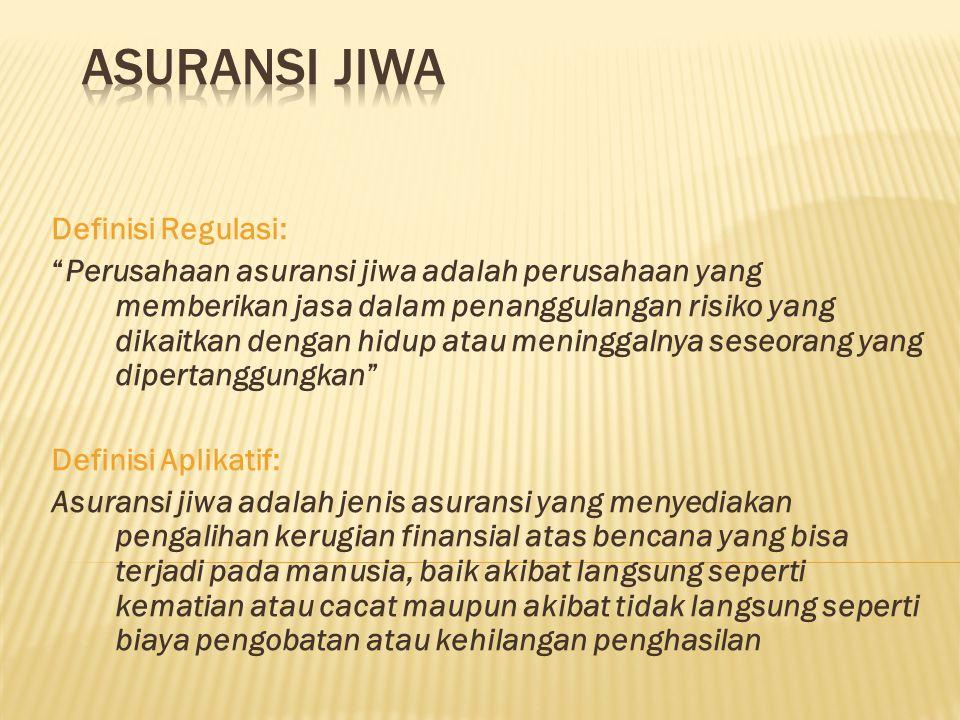 ASURANSI JIWA Definisi Regulasi: