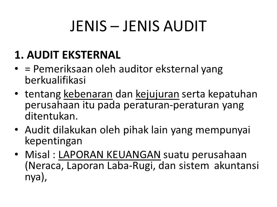 JENIS – JENIS AUDIT 1. AUDIT EKSTERNAL