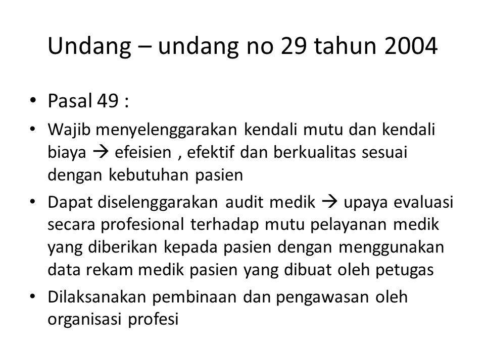 Undang – undang no 29 tahun 2004