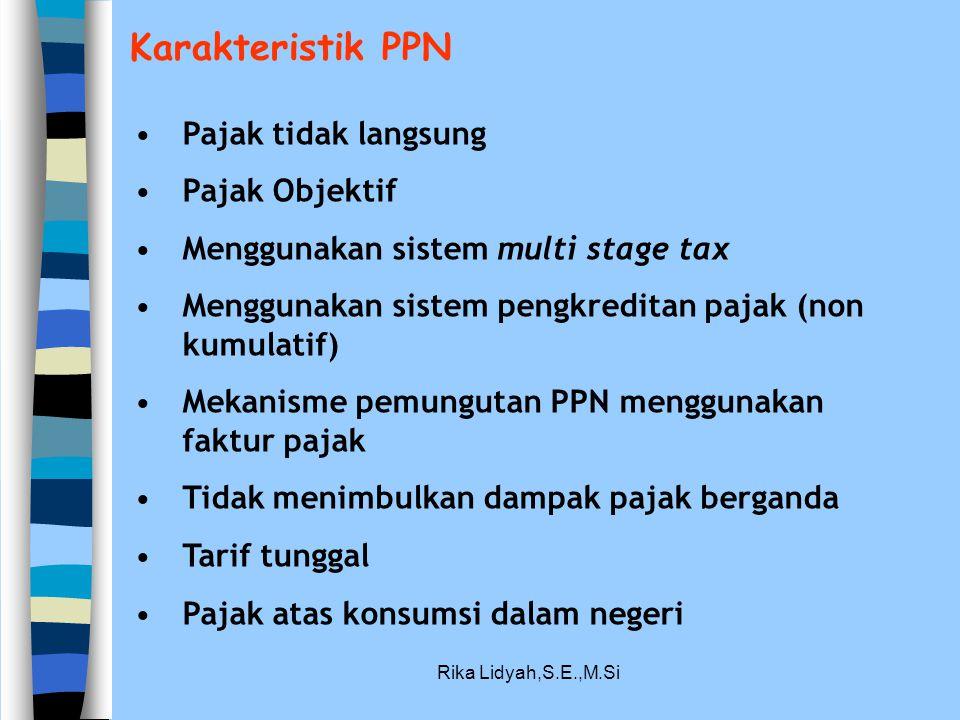 Karakteristik PPN Pajak tidak langsung Pajak Objektif