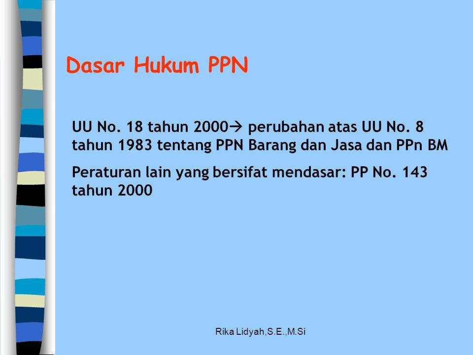 Dasar Hukum PPN UU No. 18 tahun 2000 perubahan atas UU No. 8 tahun 1983 tentang PPN Barang dan Jasa dan PPn BM.