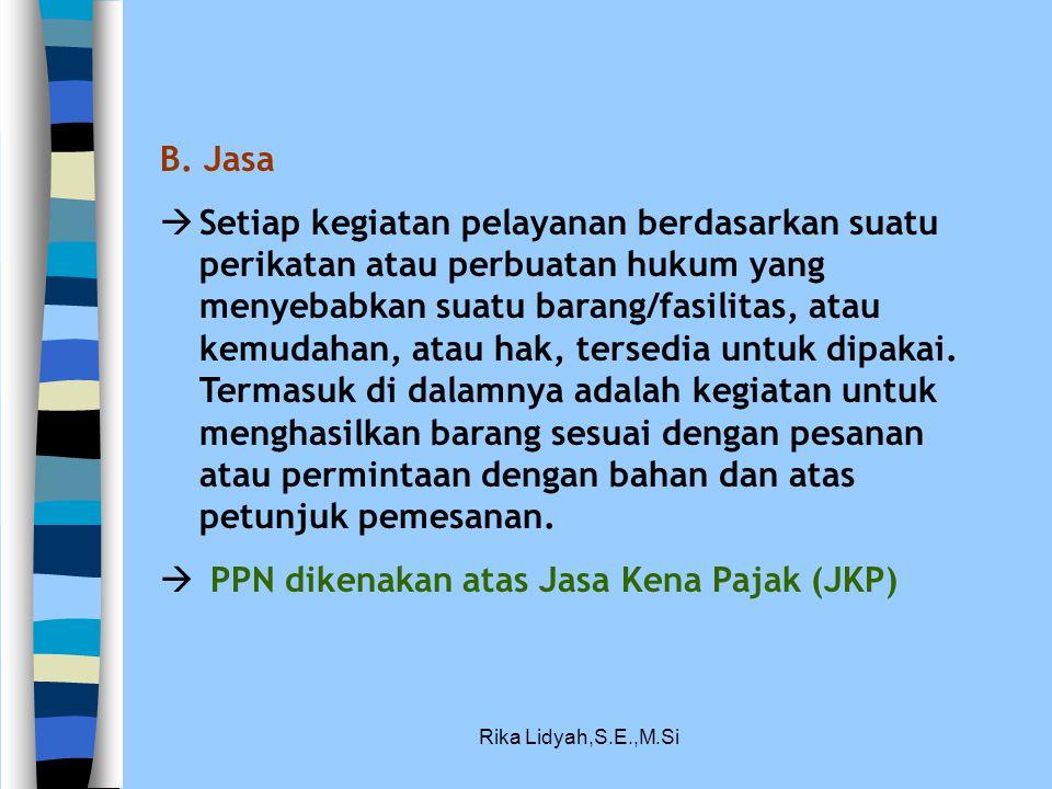 PPN dikenakan atas Jasa Kena Pajak (JKP)