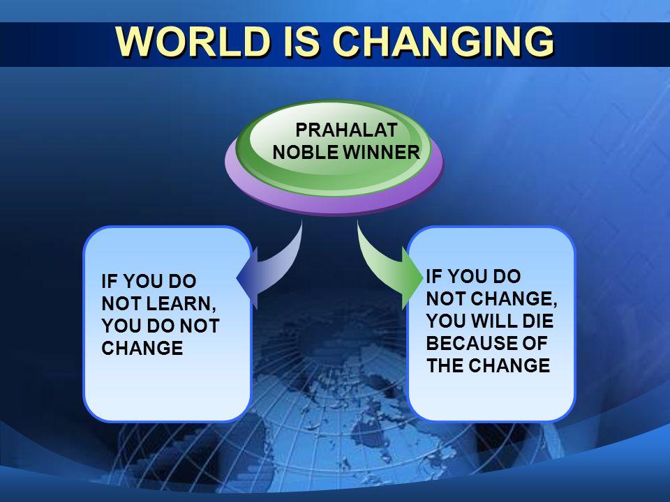 WORLD IS CHANGING PRAHALAT NOBLE WINNER