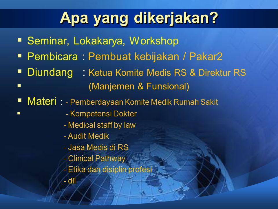 Apa yang dikerjakan Seminar, Lokakarya, Workshop