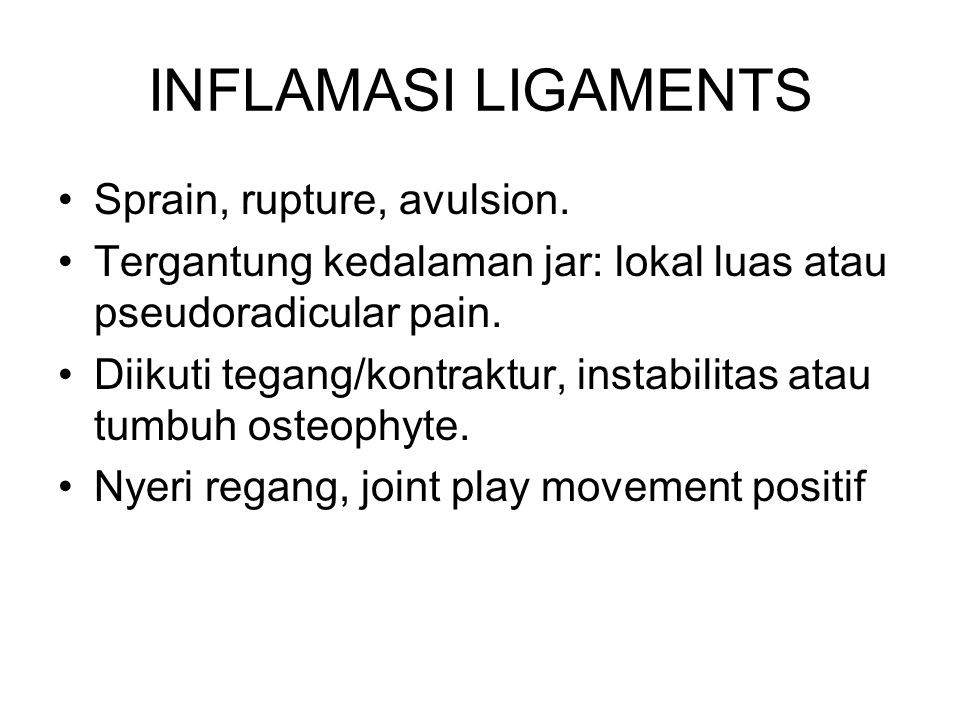 INFLAMASI LIGAMENTS Sprain, rupture, avulsion.