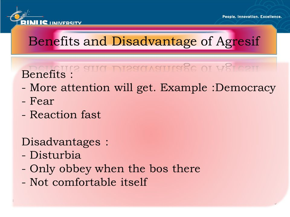 Benefits and Disadvantage of Agresif