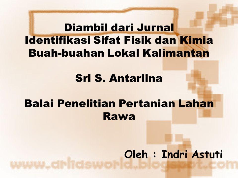 Identifikasi Sifat Fisik dan Kimia Buah-buahan Lokal Kalimantan