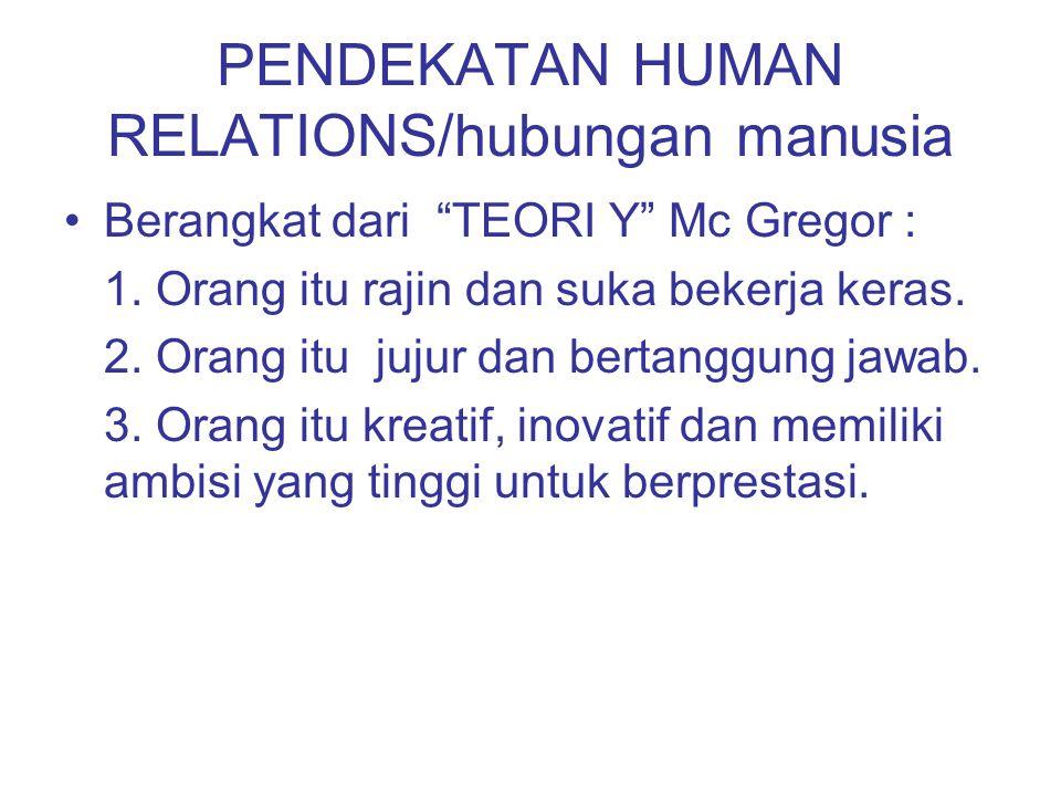 PENDEKATAN HUMAN RELATIONS/hubungan manusia